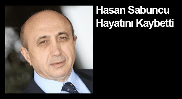 Hasan Sabuncu Hayatını Kaybetti