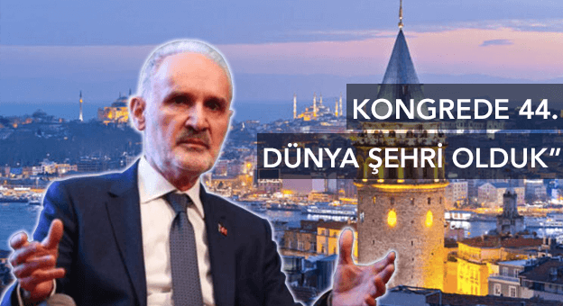 İstanbul 2019'da dünyanın 44'üncü kongre şehri oldu