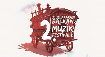 2.Uluslararası Balkan Müzik Festivali Başlıyor