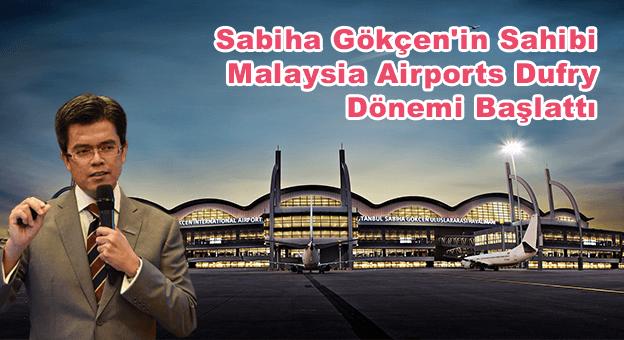Sabiha Gökçen'in Sahibi Malaysia Airports Dufry Dönemi Başlattı