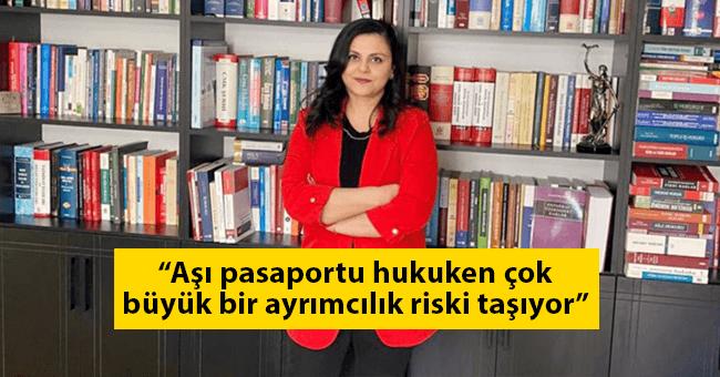 """""""Aşı pasaportu hukuken çok büyük bir ayrımcılık riski taşıyor"""""""