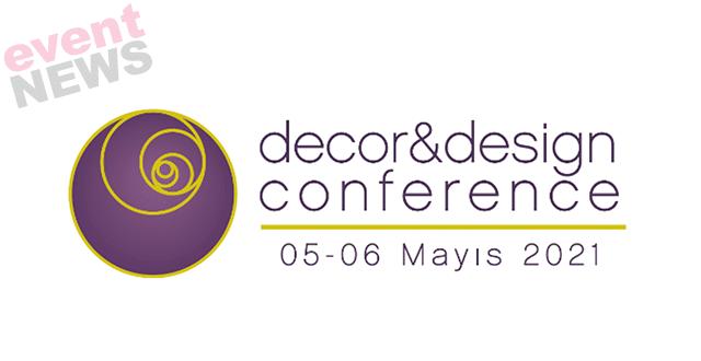 """Decor & Design Conference 5 – 6 Mayıs tarihlerinde """"Geleceğin Tasarım Kodlarını Keşfedin"""" temasıyla gerçekleştiriliyor"""