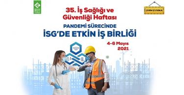 35'inci İş Sağlığı ve Güvenliği Haftası etkinlikleri, çevrim içi yapılacak