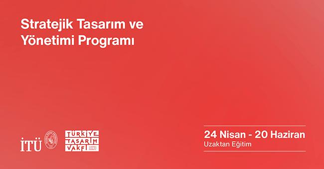İTÜ ve Türkiye Tasarım Vakfı'ndan: ''Stratejik Tasarım ve Yönetimi'' Eğitimi