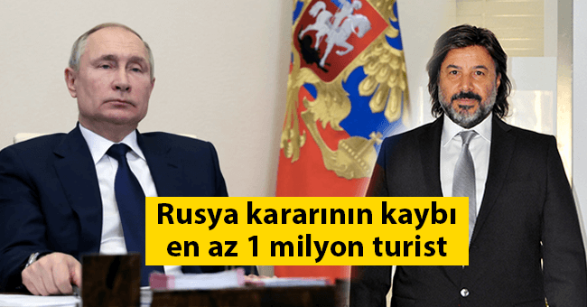 Rusya kararının kaybı en az 1 milyon turist