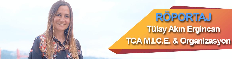 Röportaj: Tülay Akın Ergincan | TCA MICE & Tülayca Organizasyon Kurucu